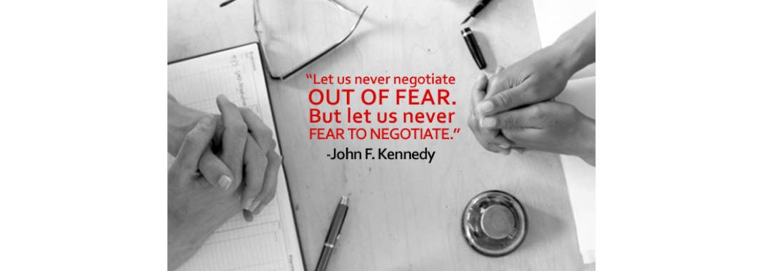 Negotiating never our of fear, never fearing to negotiate, President John Kennedy ISM-Houston Seminar on Negotiating Rosss R. Reck