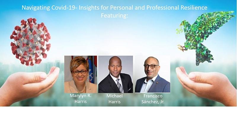 Navigating Covid 19 Virtual Seminar. Feturing Marylyn Harris, Michael Harris, Francisco Sanchez, Jr.